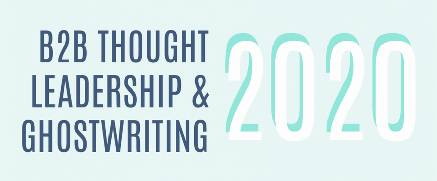 B2B Writing Thought Leadership Ghostwriting