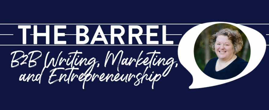 The Barrel - Sarah Greesonbach - B2B Writing Institute